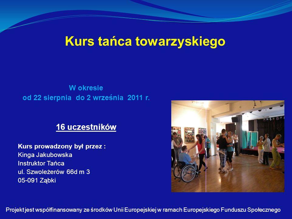 Kurs tańca towarzyskiego W okresie od 22 sierpnia do 2 września 2011 r.