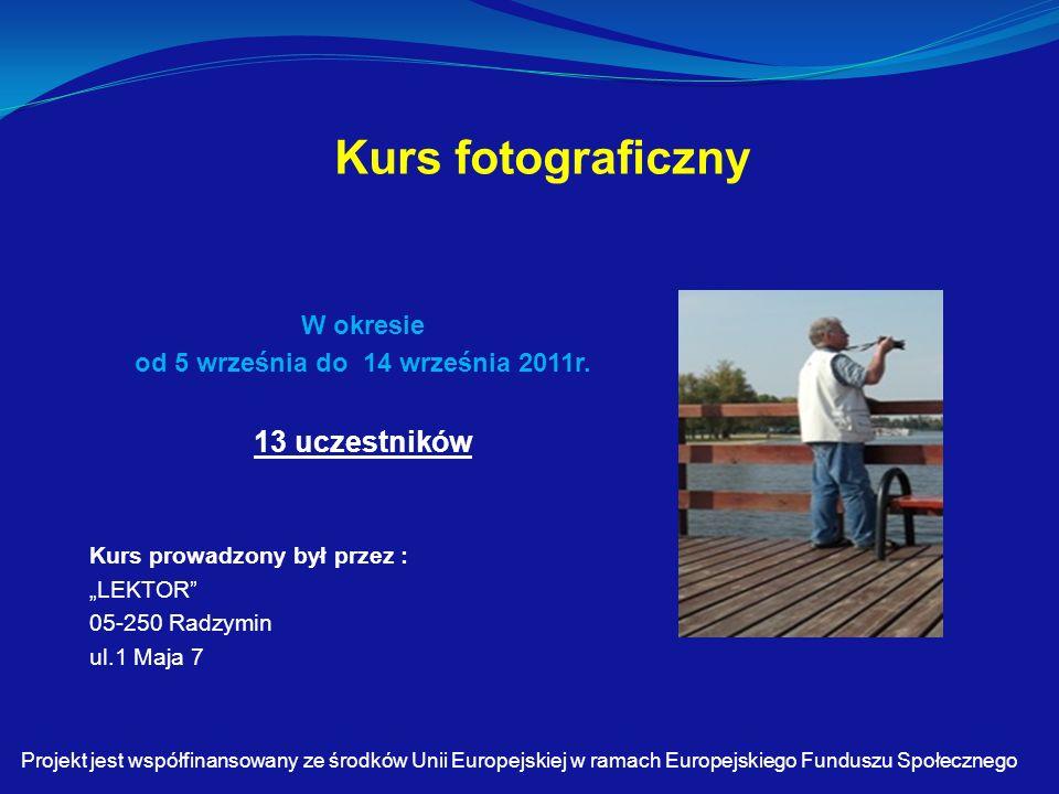 Kurs fotograficzny W okresie od 5 września do 14 września 2011r.