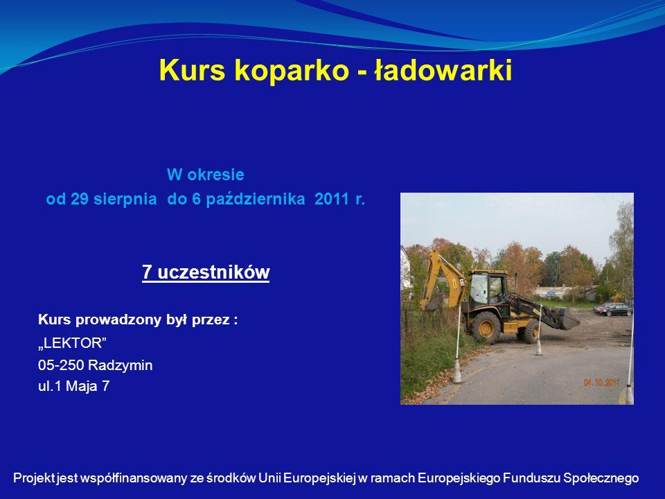 Kurs koparko - ładowarki W okresie od 29 sierpnia do 6 października 2011 r.