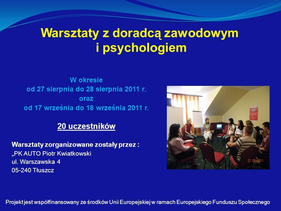 Warsztaty z doradcą zawodowym i psychologiem W okresie od 27 sierpnia do 28 sierpnia 2011 r.