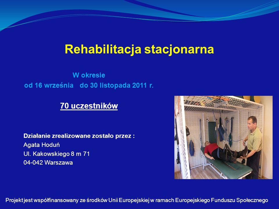 Rehabilitacja stacjonarna W okresie od 16 września do 30 listopada 2011 r.