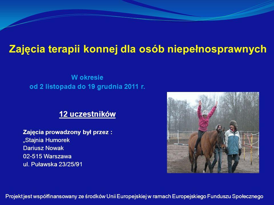 Zajęcia terapii konnej dla osób niepełnosprawnych W okresie od 2 listopada do 19 grudnia 2011 r.