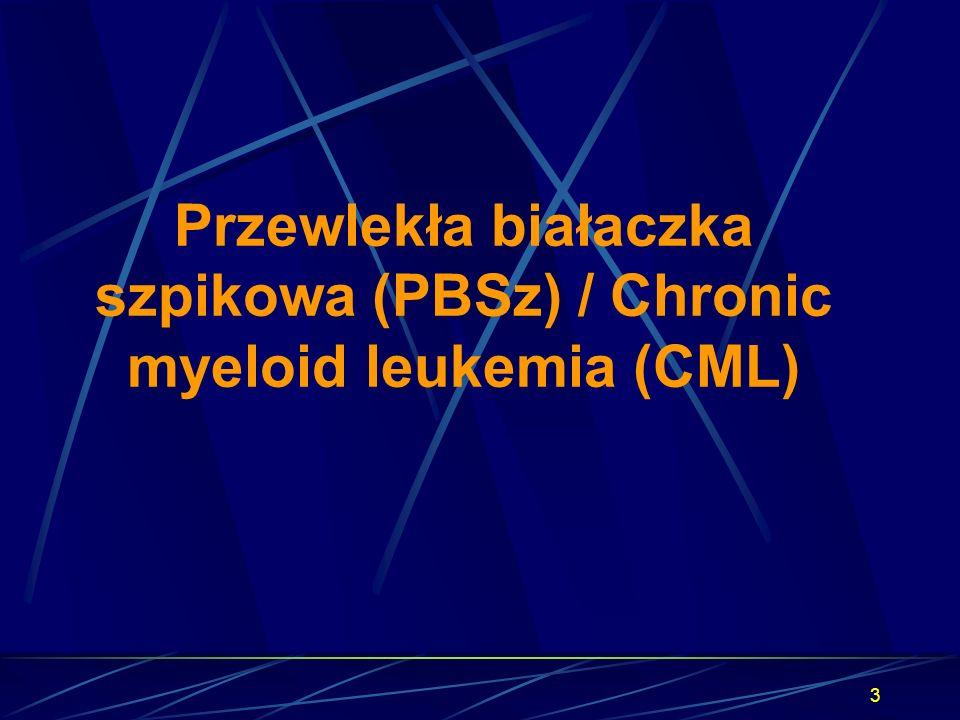 3 Przewlekła białaczka szpikowa (PBSz) / Chronic myeloid leukemia (CML)