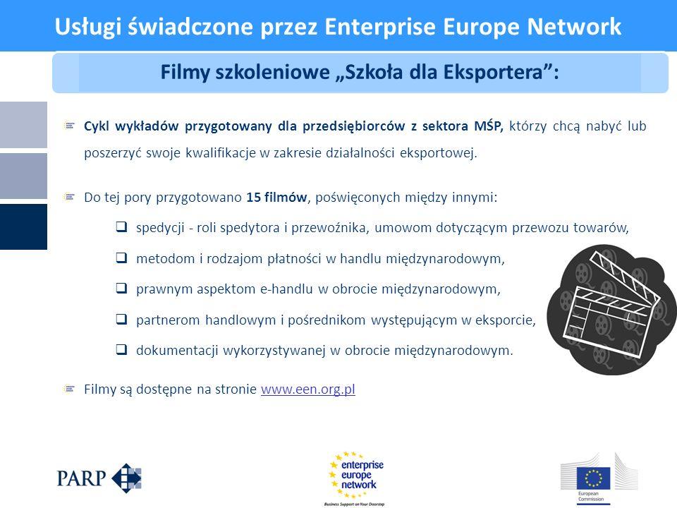 Usługi świadczone przez Enterprise Europe Network Cykl wykładów przygotowany dla przedsiębiorców z sektora MŚP, którzy chcą nabyć lub poszerzyć swoje