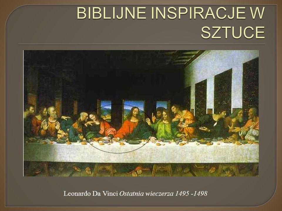 Leonardo Da Vinci Ostatnia wieczerza 1495 -1498