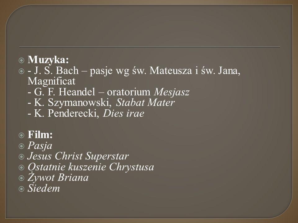  Muzyka:  - J. S. Bach – pasje wg św. Mateusza i św. Jana, Magnificat - G. F. Heandel – oratorium Mesjasz - K. Szymanowski, Stabat Mater - K. Pender