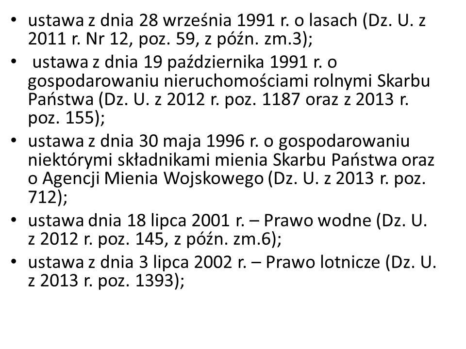 ustawa z dnia 28 września 1991 r. o lasach (Dz. U. z 2011 r. Nr 12, poz. 59, z późn. zm.3); ustawa z dnia 19 października 1991 r. o gospodarowaniu nie