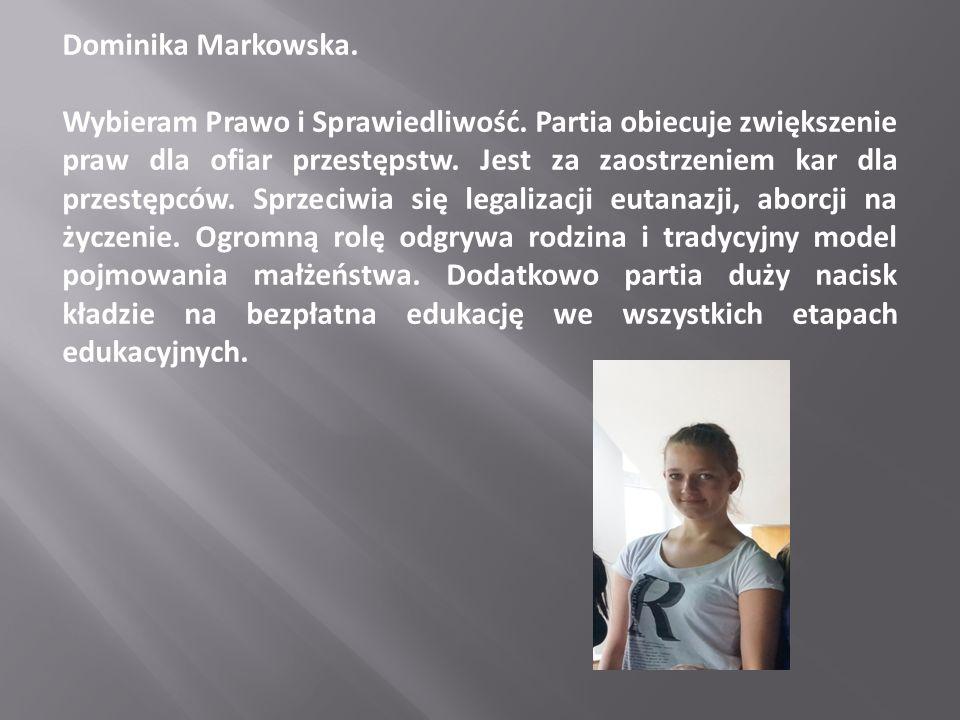 Dominika Markowska. Wybieram Prawo i Sprawiedliwość.