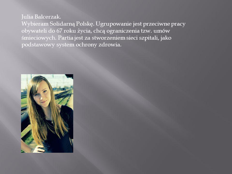 Julia Balcerzak. Wybieram Solidarną Polskę.