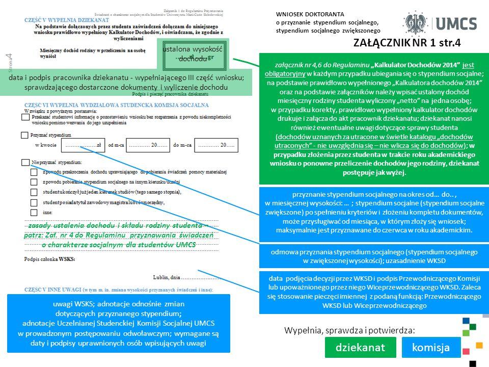 ZAŁĄCZNIK NR 1 str.4 Wypełnia, sprawdza i potwierdza: komisja uwagi WSKS; adnotacje odnośnie zmian dotyczących przyznanego stypendium; adnotacje Uczel