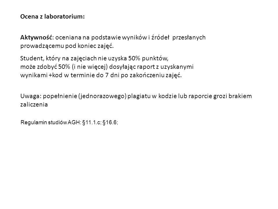 Ocena z laboratorium: Aktywność: oceniana na podstawie wyników i źródeł przesłanych prowadzącemu pod koniec zajęć. Student, który na zajęciach nie uzy