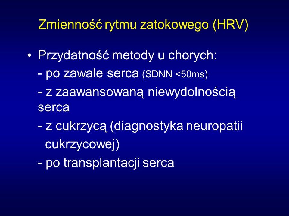 Zmienność rytmu zatokowego (HRV) Przydatność metody u chorych: - po zawale serca (SDNN <50ms) - z zaawansowaną niewydolnością serca - z cukrzycą (diag