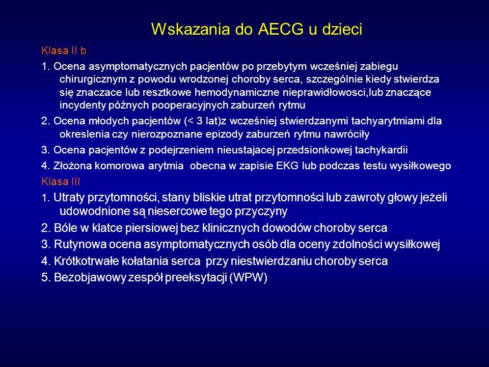 Wskazania do AECG u dzieci Klasa II b 1. Ocena asymptomatycznych pacjentów po przebytym wcześniej zabiegu chirurgicznym z powodu wrodzonej choroby ser