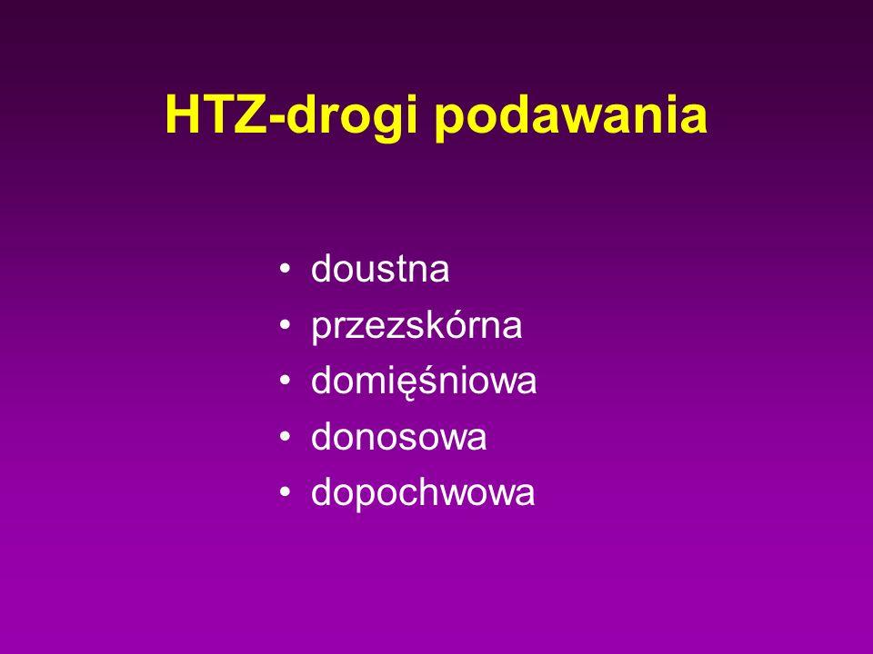 HTZ-drogi podawania doustna przezskórna domięśniowa donosowa dopochwowa