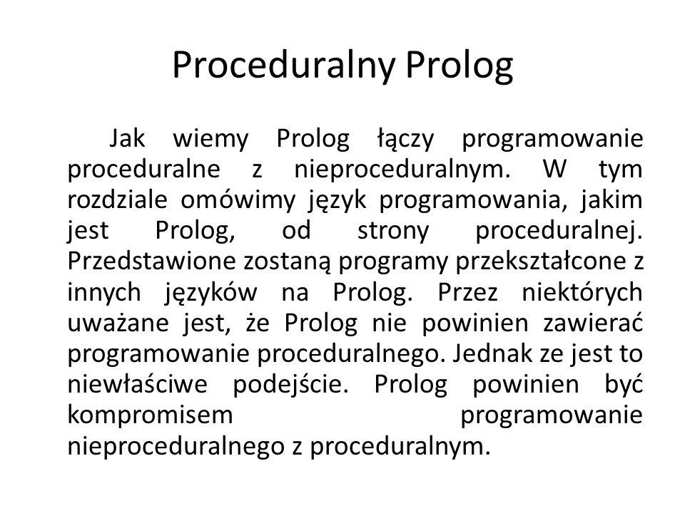 Struktura IF-THEN-ELSE Inną możliwością osiągnięcia deterministycznych wyborów w Prologu jest użycie struktury if-then-else.