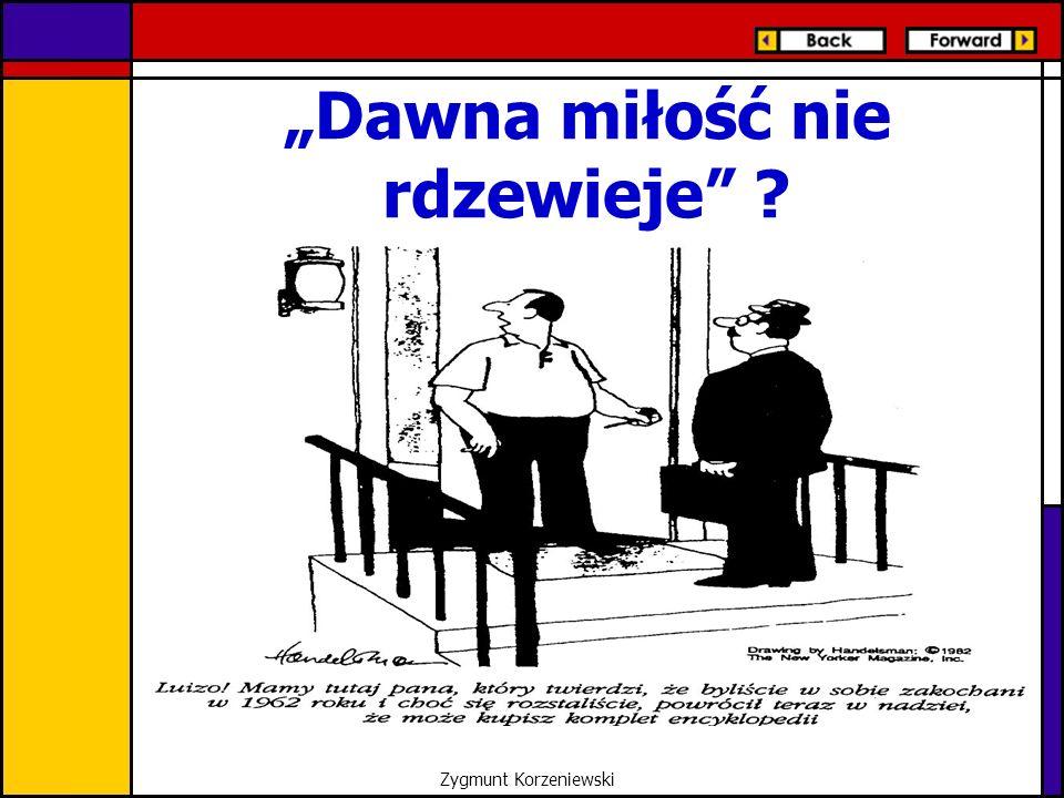 """""""Dawna miłość nie rdzewieje ? Zygmunt Korzeniewski"""