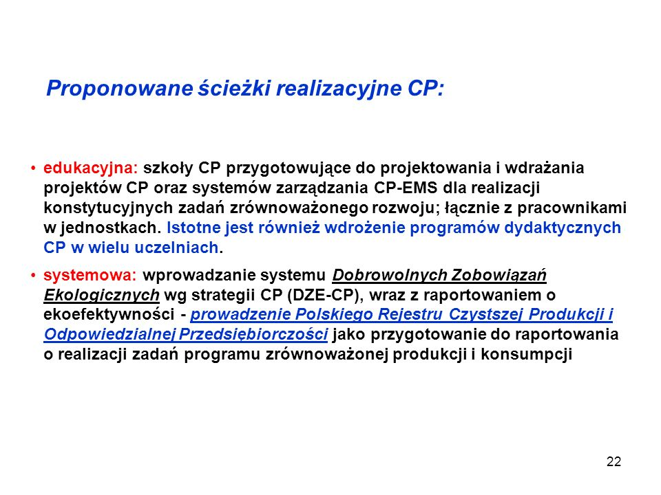 22 edukacyjna: szkoły CP przygotowujące do projektowania i wdrażania projektów CP oraz systemów zarządzania CP-EMS dla realizacji konstytucyjnych zada