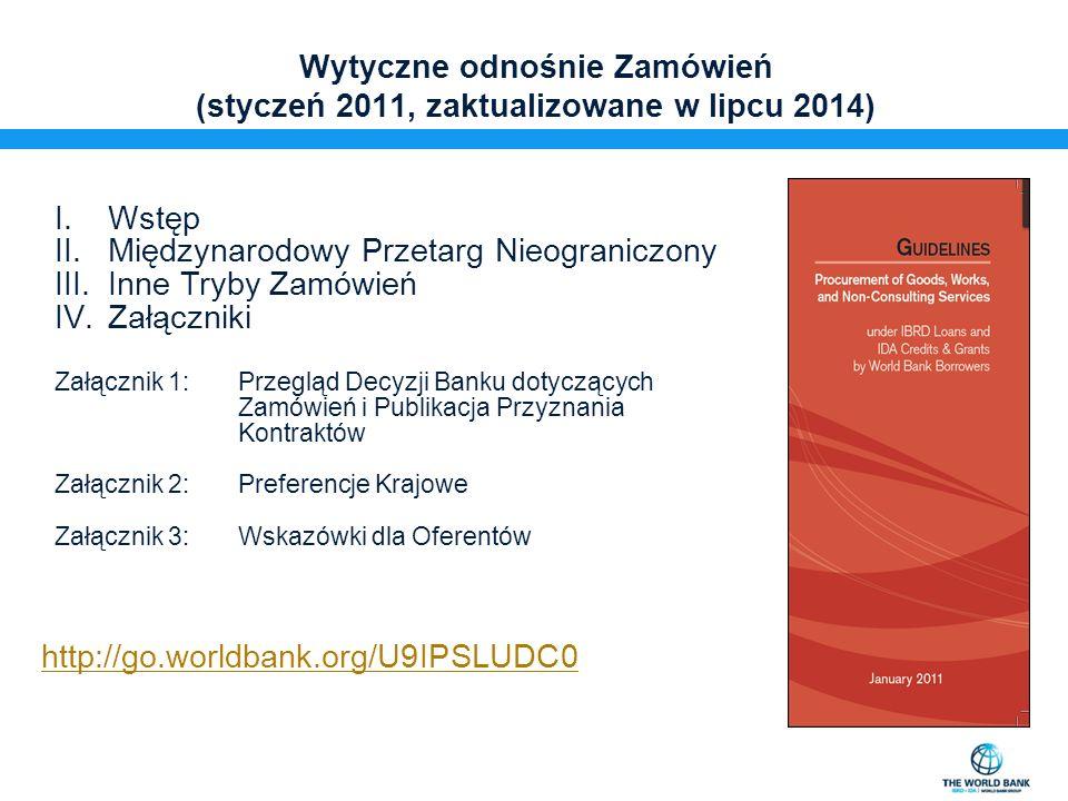 Wytyczne odnośnie Zamówień (styczeń 2011, zaktualizowane w lipcu 2014) I.Wstęp II.Międzynarodowy Przetarg Nieograniczony III.Inne Tryby Zamówień IV.Za