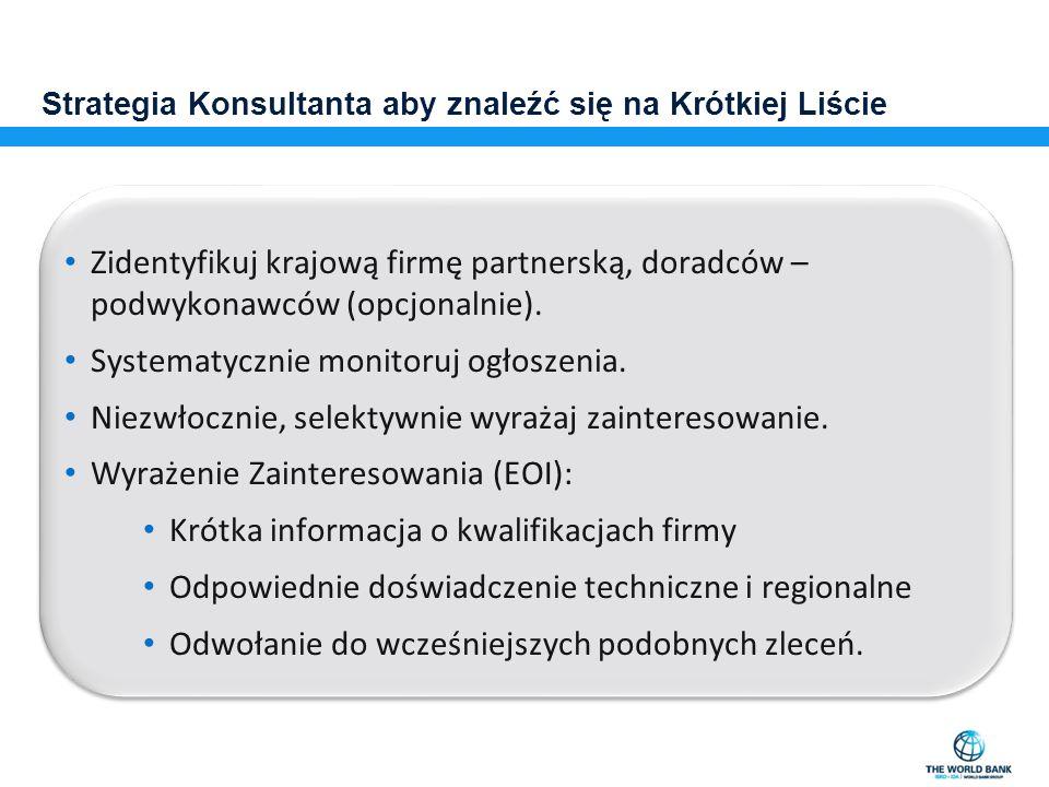 Strategia Konsultanta aby znaleźć się na Krótkiej Liście Zidentyfikuj krajową firmę partnerską, doradców – podwykonawców (opcjonalnie). Systematycznie