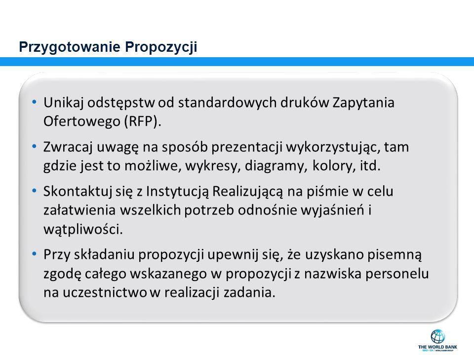 Przygotowanie Propozycji Unikaj odstępstw od standardowych druków Zapytania Ofertowego (RFP). Zwracaj uwagę na sposób prezentacji wykorzystując, tam g