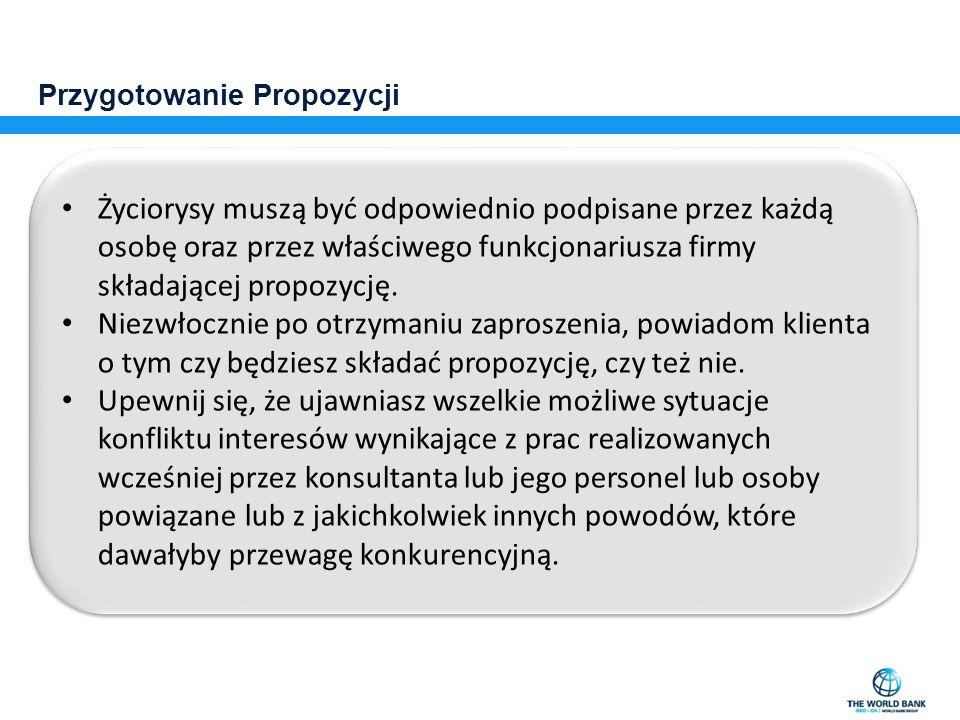 Przygotowanie Propozycji Życiorysy muszą być odpowiednio podpisane przez każdą osobę oraz przez właściwego funkcjonariusza firmy składającej propozycj