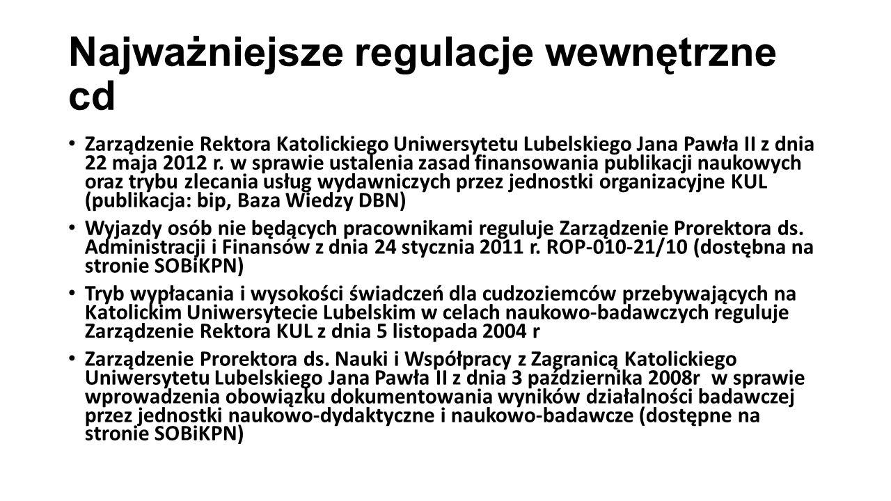 Najważniejsze regulacje wewnętrzne cd Zarządzenie Rektora Katolickiego Uniwersytetu Lubelskiego Jana Pawła II z dnia 22 maja 2012 r. w sprawie ustalen