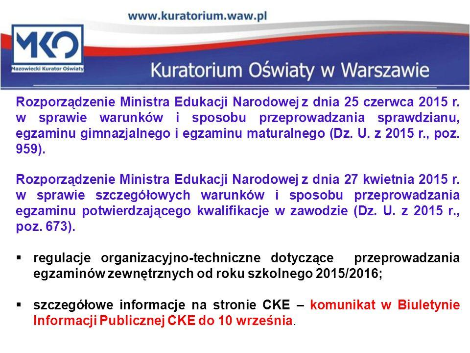 Rozporządzenie Ministra Edukacji Narodowej z dnia 25 czerwca 2015 r. w sprawie warunków i sposobu przeprowadzania sprawdzianu, egzaminu gimnazjalnego