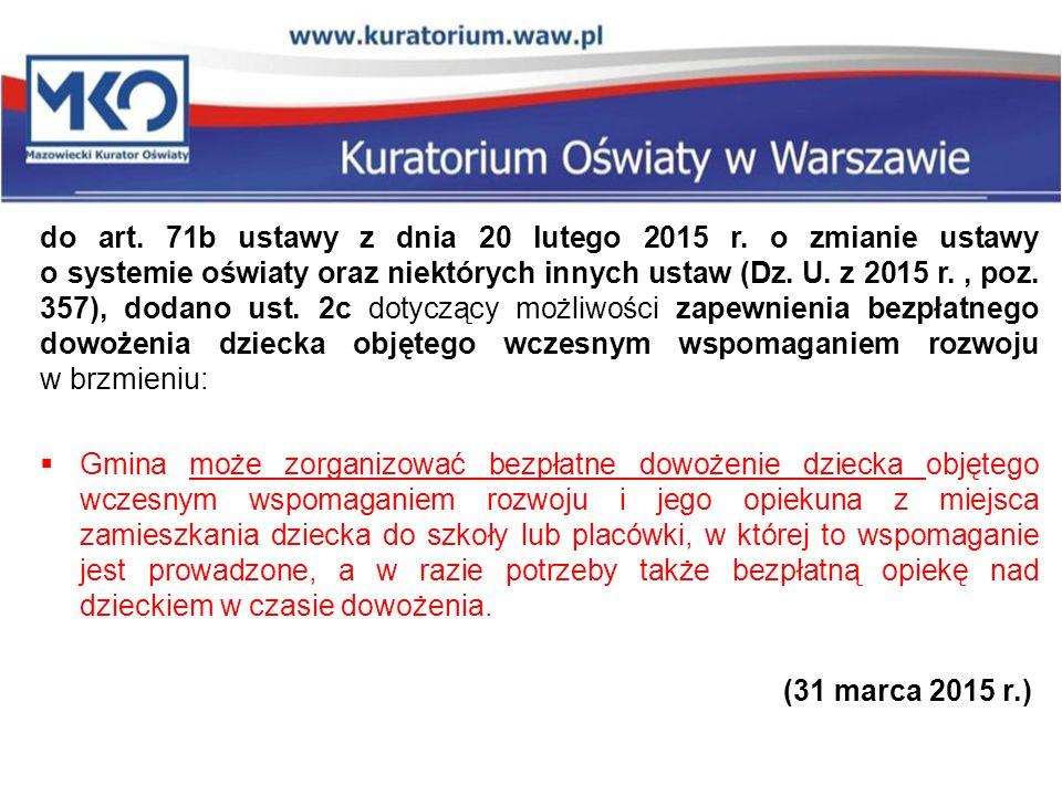 do art. 71b ustawy z dnia 20 lutego 2015 r. o zmianie ustawy o systemie oświaty oraz niektórych innych ustaw (Dz. U. z 2015 r., poz. 357), dodano ust.