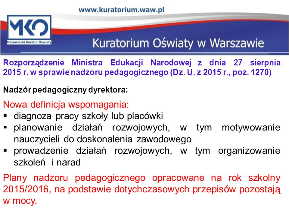 Rozporządzenie Ministra Edukacji Narodowej z dnia 27 sierpnia 2015 r. w sprawie nadzoru pedagogicznego (Dz. U. z 2015 r., poz. 1270) Nadzór pedagogicz