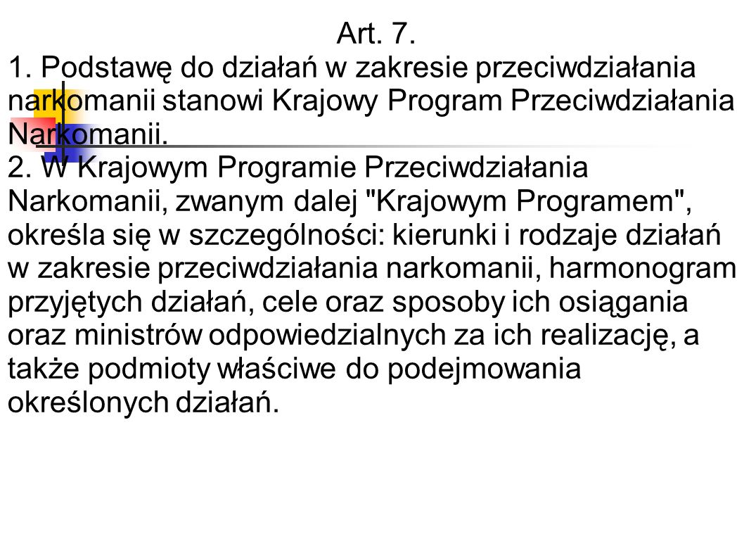 Art.12. 1. Tworzy się Radę do Spraw Przeciwdziałania Narkomanii, zwaną dalej Radą .