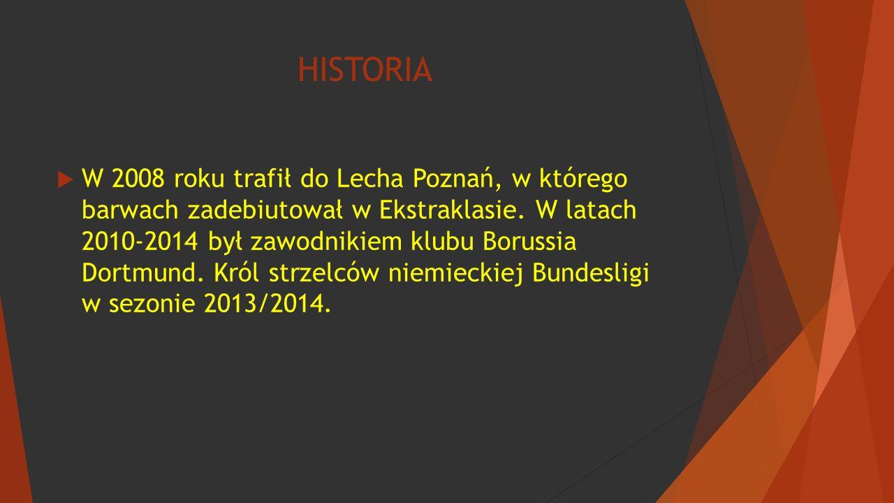 HISTORIA WW 2008 roku trafił do Lecha Poznań, w którego barwach zadebiutował w Ekstraklasie.