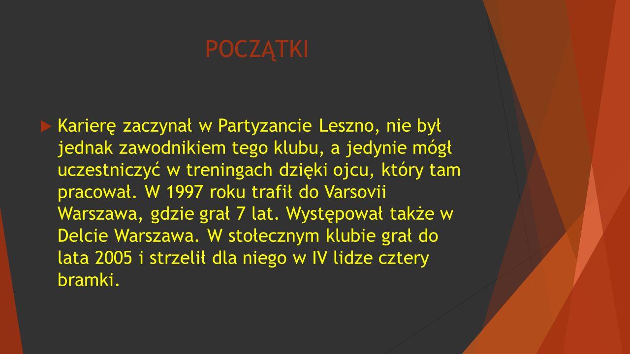 POCZĄTKI  Karierę zaczynał w Partyzancie Leszno, nie był jednak zawodnikiem tego klubu, a jedynie mógł uczestniczyć w treningach dzięki ojcu, który t