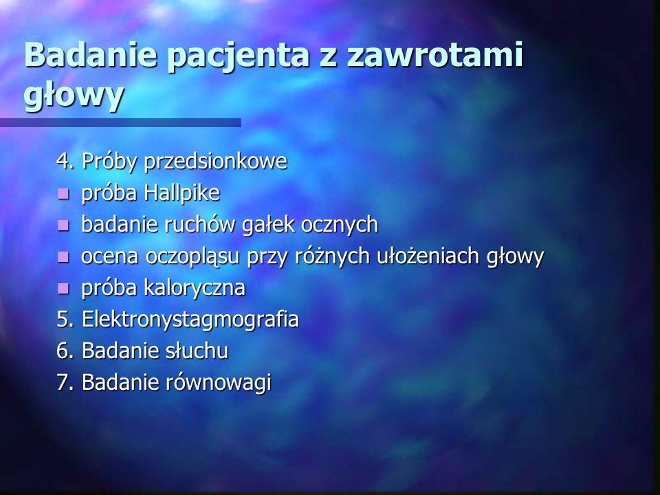 Zaburzenia równowagi 4.Choroby układu pozapiramidowego 5.