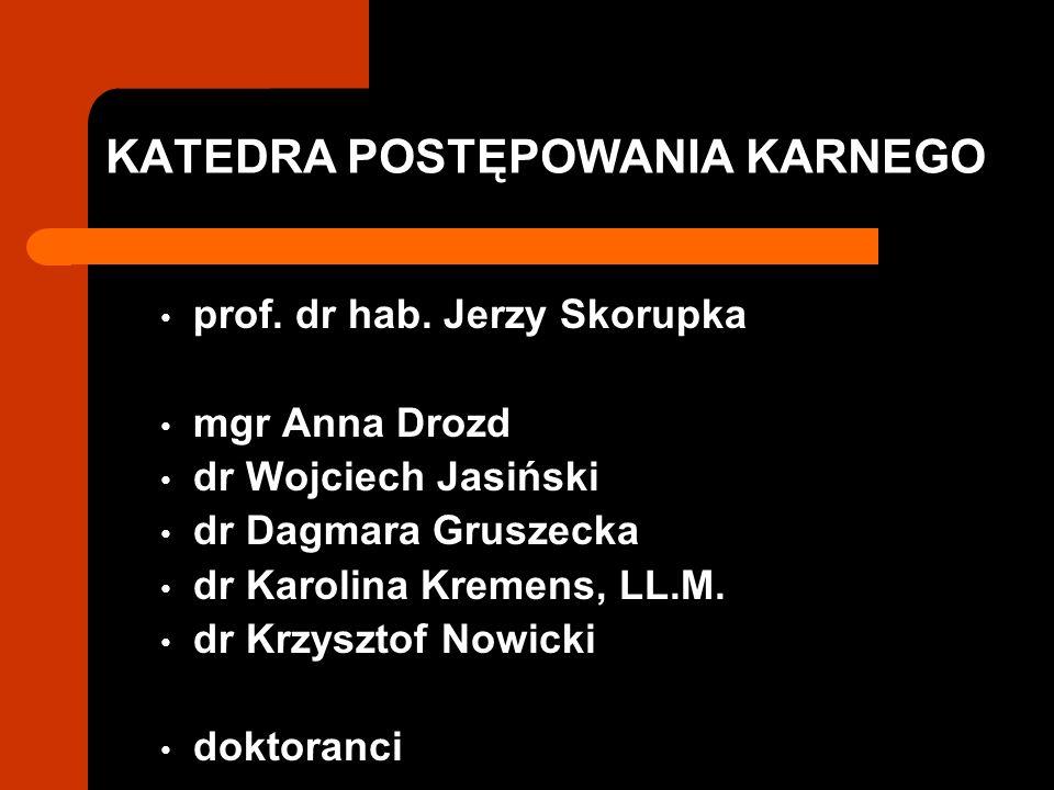 KATEDRA POSTĘPOWANIA KARNEGO prof. dr hab.