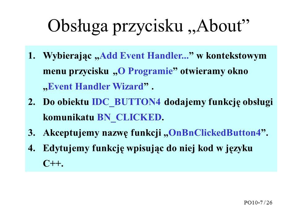 """Obsługa przycisku """"About 1.Wybierając """"Add Event Handler... w kontekstowym menu przycisku """"O Programie otwieramy okno """"Event Handler Wizard ."""