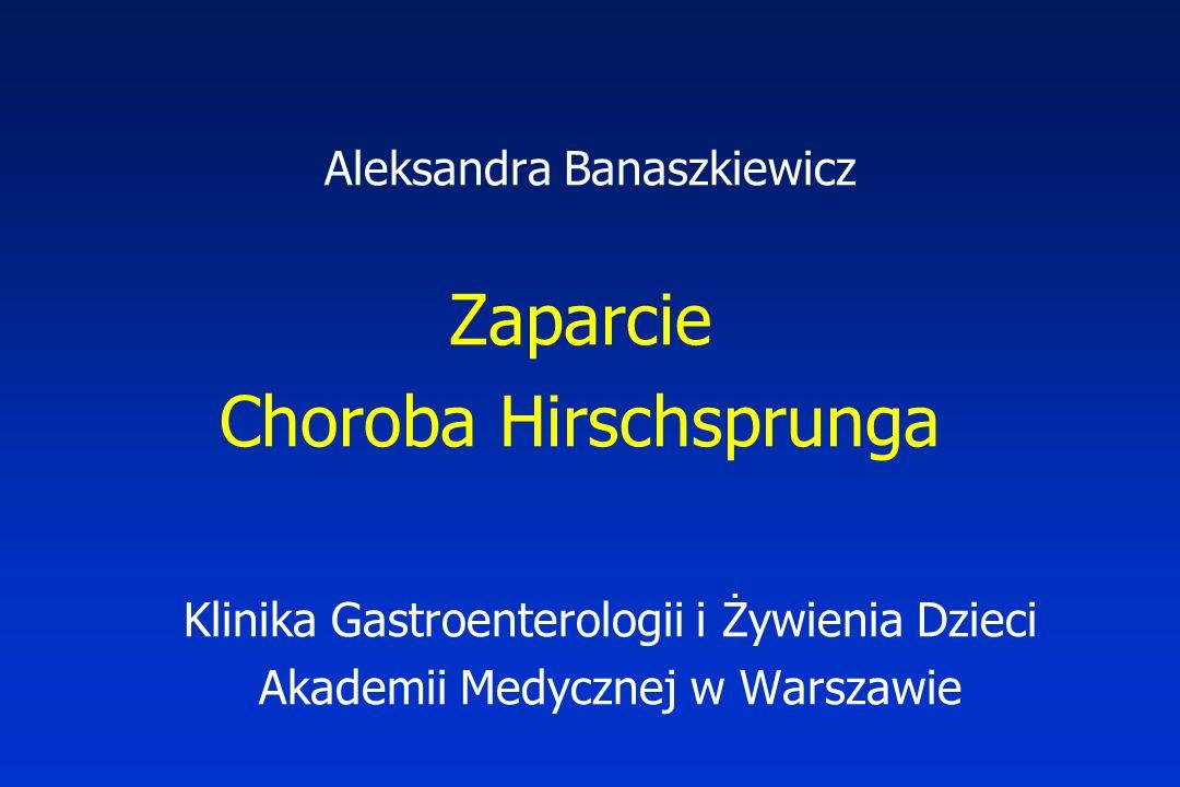 Aleksandra Banaszkiewicz Zaparcie Choroba Hirschsprunga Klinika Gastroenterologii i Żywienia Dzieci Akademii Medycznej w Warszawie