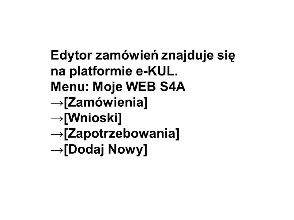 Edytor zamówień znajduje się na platformie e-KUL.
