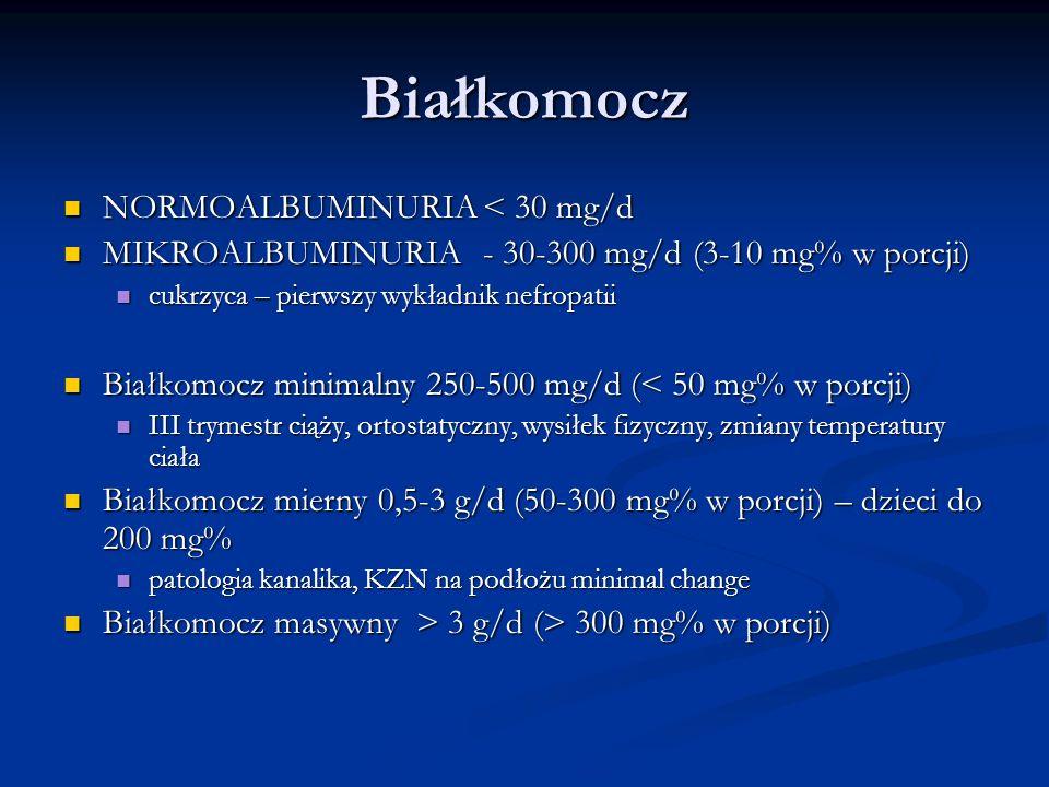 Białkomocz NORMOALBUMINURIA< 30 mg/d NORMOALBUMINURIA< 30 mg/d MIKROALBUMINURIA- 30-300 mg/d (3-10 mg% w porcji) MIKROALBUMINURIA- 30-300 mg/d (3-10 m