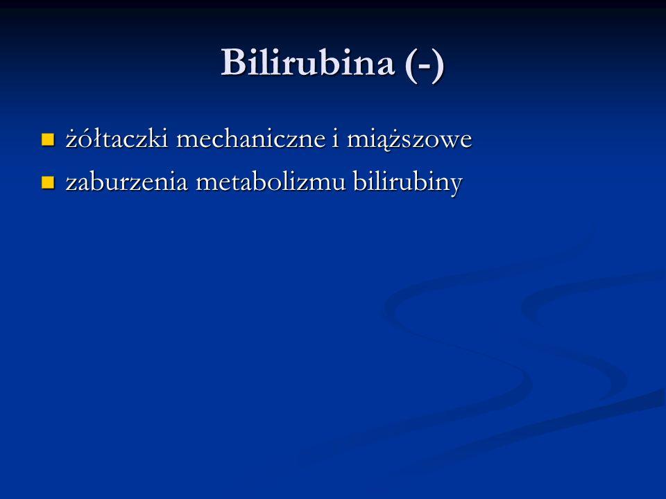 Bilirubina (-) żółtaczki mechaniczne i miąższowe żółtaczki mechaniczne i miąższowe zaburzenia metabolizmu bilirubiny zaburzenia metabolizmu bilirubiny