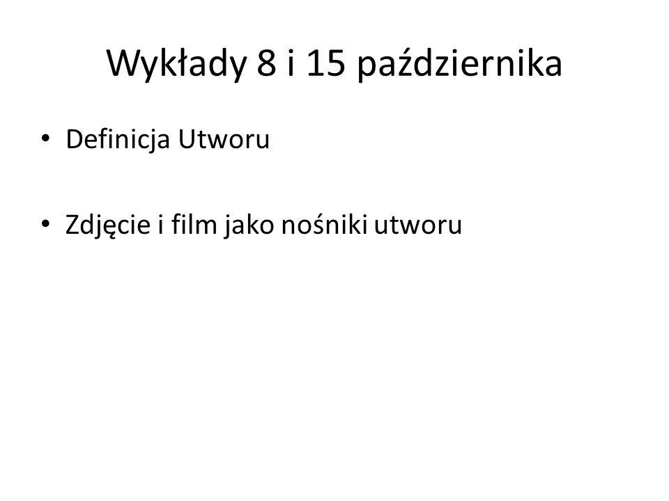 Wykłady 8 i 15 października Definicja Utworu Zdjęcie i film jako nośniki utworu