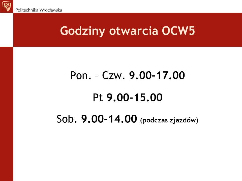 Godziny otwarcia OCW5 Pon. – Czw. 9.00-17.00 Pt 9.00-15.00 Sob. 9.00-14.00 (podczas zjazdów)