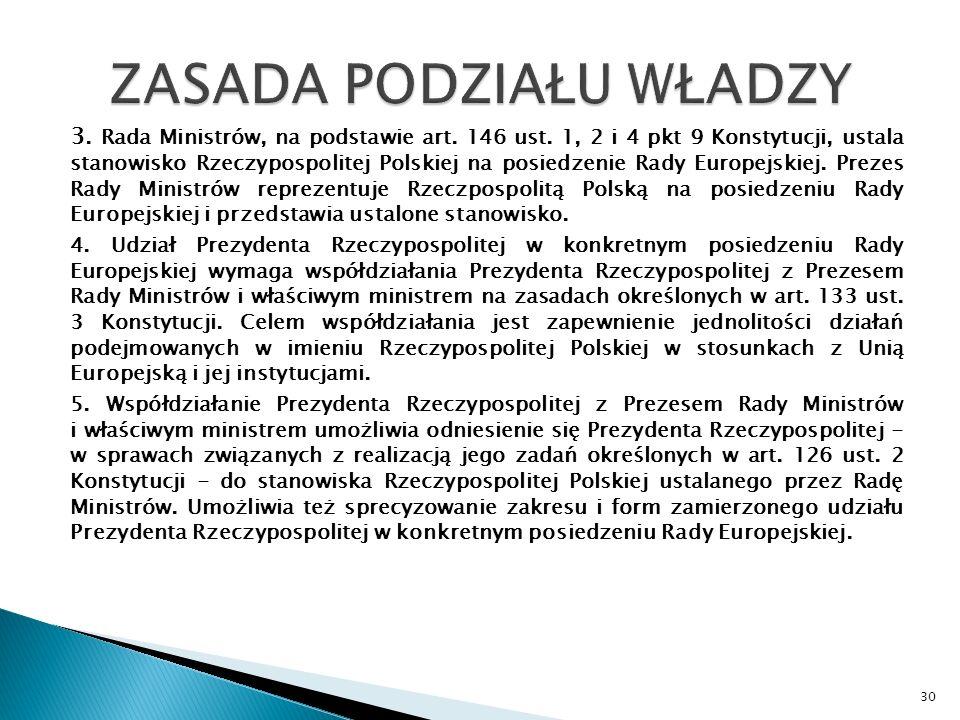 3.Rada Ministrów, na podstawie art. 146 ust.