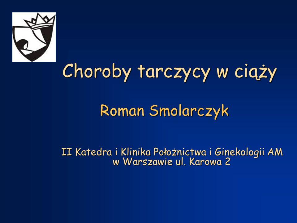 Choroby tarczycy w ciąży II Katedra i Klinika Położnictwa i Ginekologii AM w Warszawie ul.