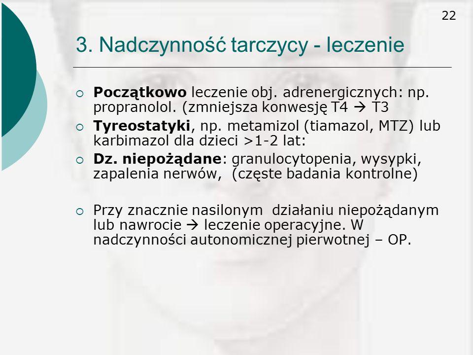 22  Początkowo leczenie obj.adrenergicznych: np.