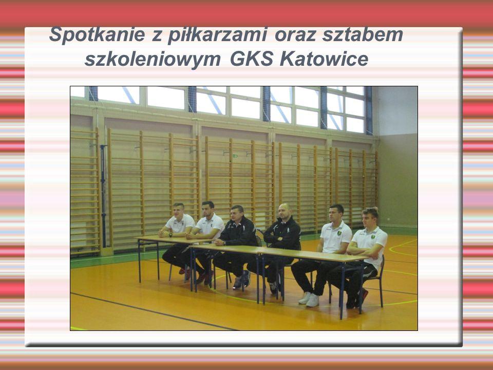 Spotkanie z piłkarzami oraz sztabem szkoleniowym GKS Katowice