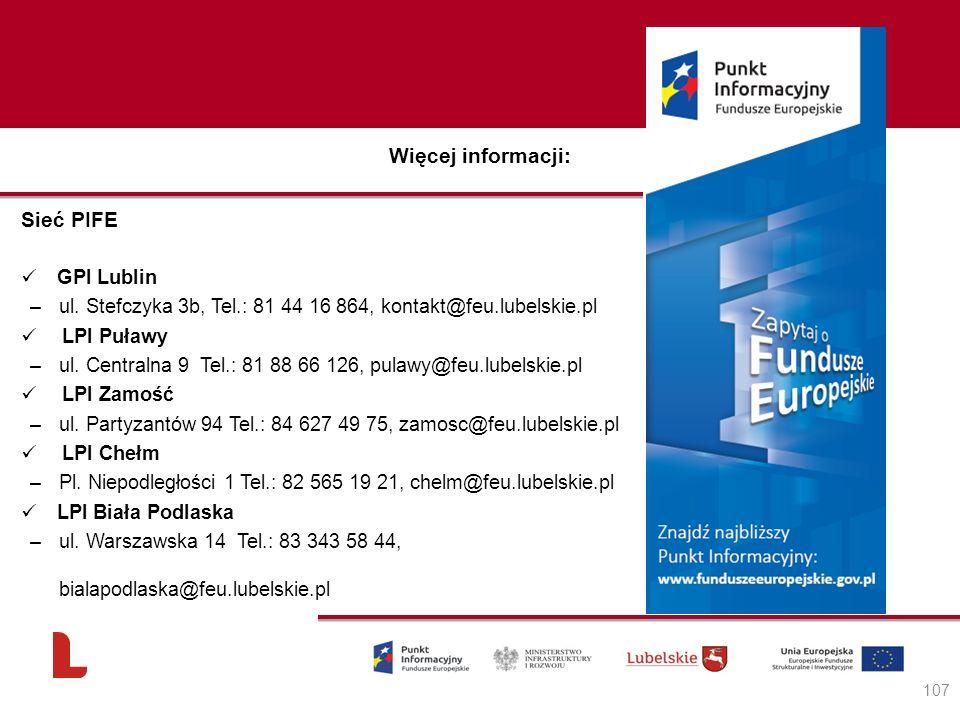 Więcej informacji: Sieć PIFE GPI Lublin –ul. Stefczyka 3b, Tel.: 81 44 16 864, kontakt@feu.lubelskie.pl LPI Puławy –ul. Centralna 9 Tel.: 81 88 66 126