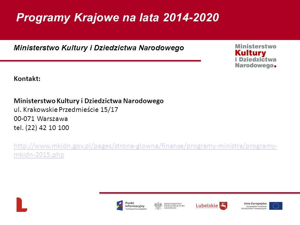 Kontakt: Ministerstwo Kultury i Dziedzictwa Narodowego ul. Krakowskie Przedmieście 15/17 00-071 Warszawa tel. (22) 42 10 100 http://www.mkidn.gov.pl/p