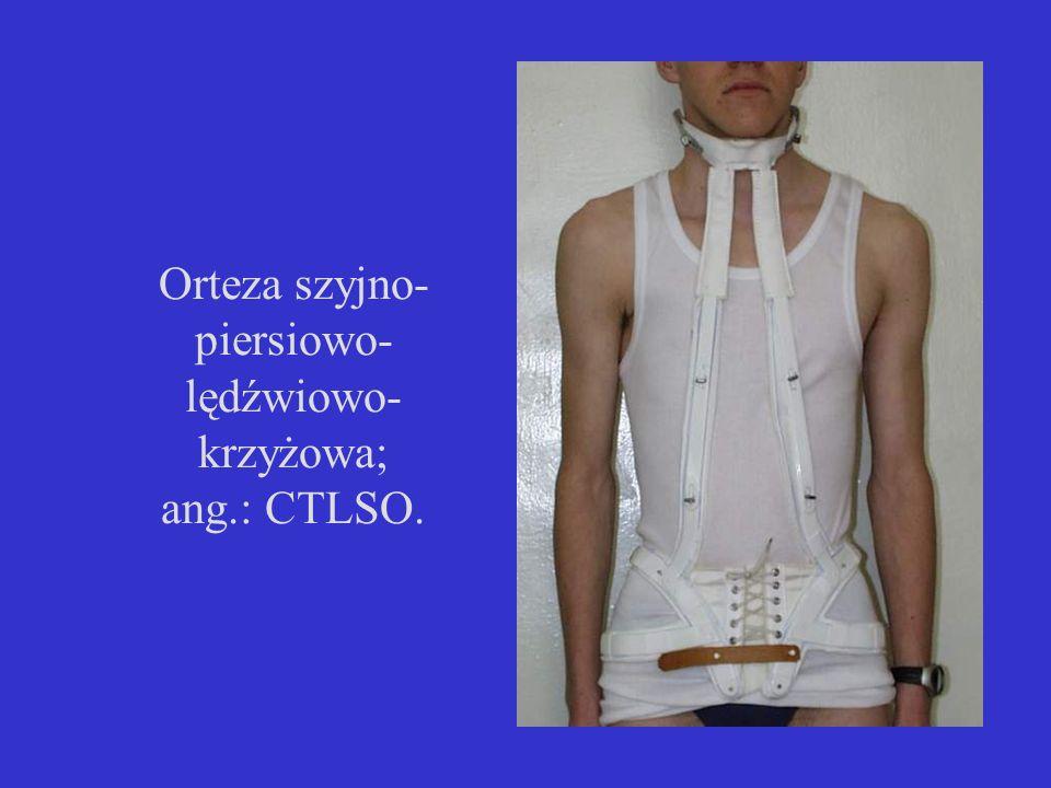 Orteza szyjno- piersiowo- lędźwiowo- krzyżowa; ang.: CTLSO.