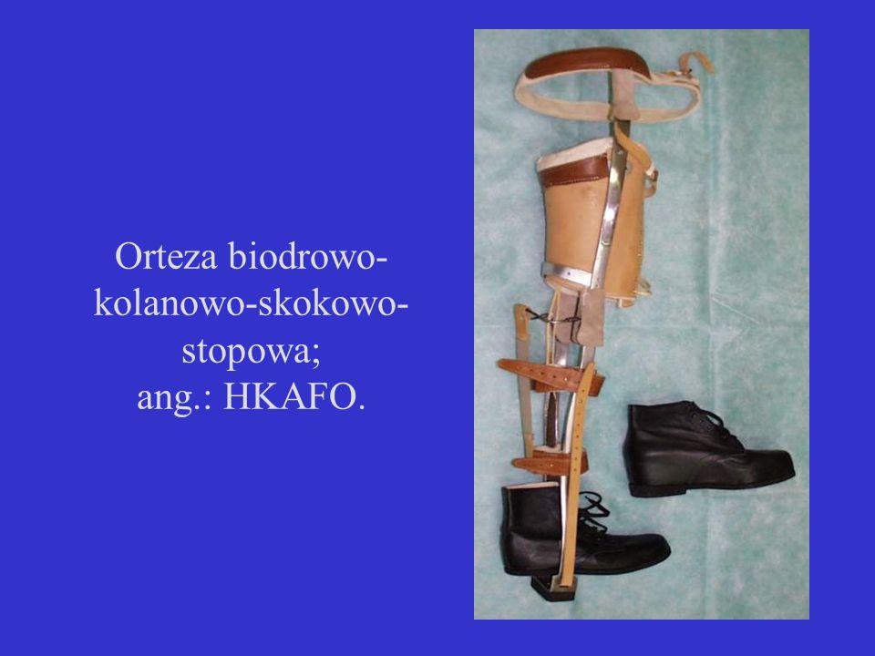 Orteza biodrowo- kolanowo-skokowo- stopowa; ang.: HKAFO.