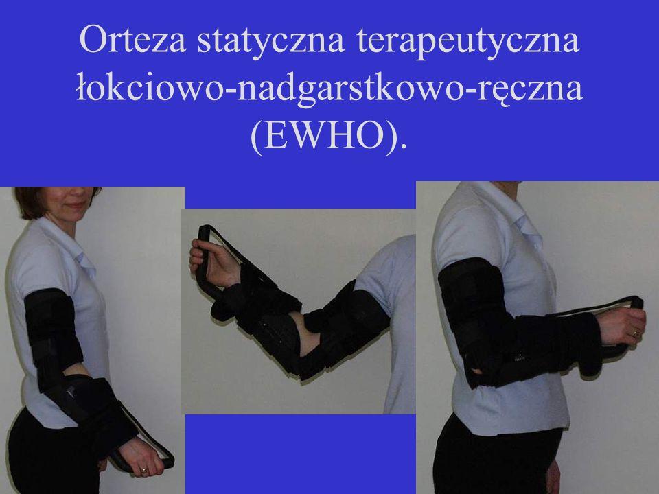 Orteza statyczna terapeutyczna łokciowo-nadgarstkowo-ręczna (EWHO).